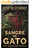 Sangre de gato: Un pueblo extraño (Spanish Edition)