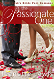 The Passionate One (A Billionaire Bride Pact Romance Book 1)
