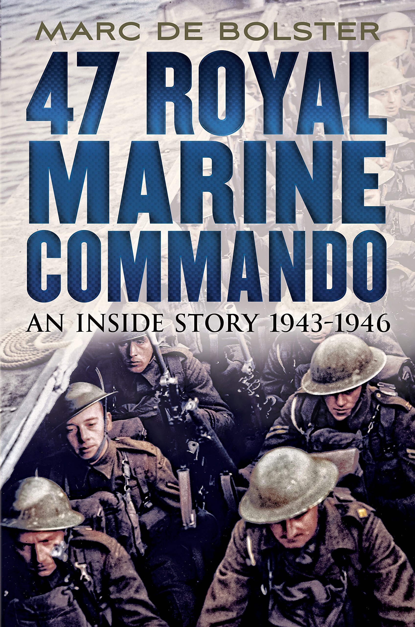 Download 47 Royal Marine Commando:: An Inside Story 1943-1946 pdf epub