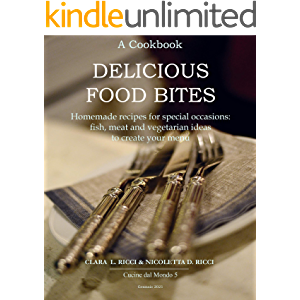 Delicious Food Bites: Homemade recipes for special occasions: fish, meat and vegetarian ideas to create your menu