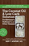 Coconut Oil and Low-Carb Solution for Alzheimer's, Parkinson
