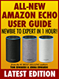 All-New Amazon Echo User Guide: Newbie to Expert in 1 Hour! (Echo & Alexa) (English Edition)