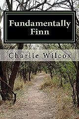 Fundamentally Finn: Finn's all right; the world's all wrong. Kindle Edition
