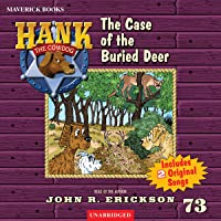 The Case of the Buried Deer: Hank the Cowdog, Book 73