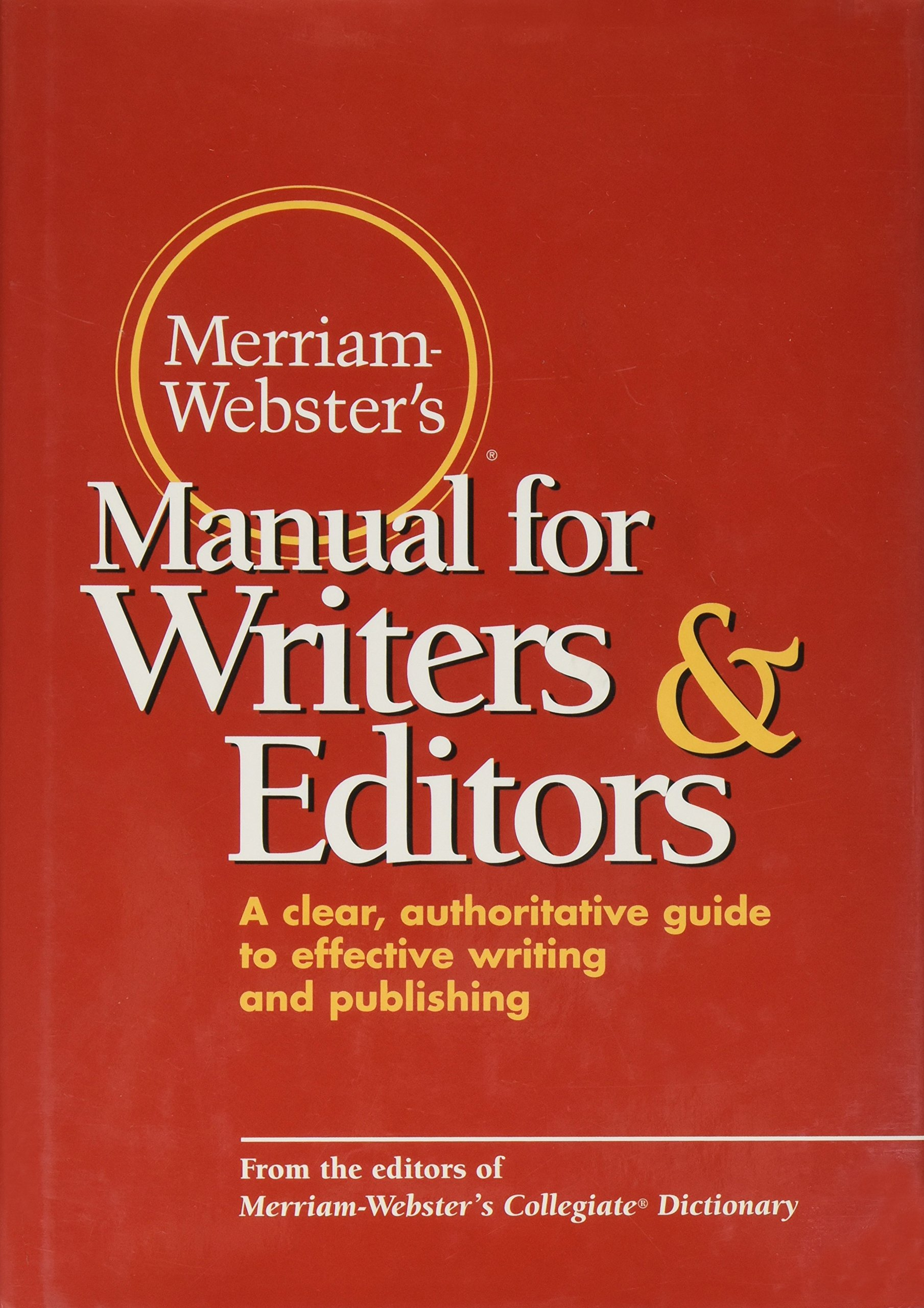 Merriam-Webster's Manual for Writers & Editors: A clear