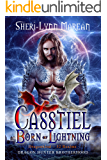 Casstiel; Born of Lightning: Dark Dragon Paranormal Fantasy Romance in the Dragonkind ~ 52 Realms worlds (Dragon Hunter Brotherhood Book 2)
