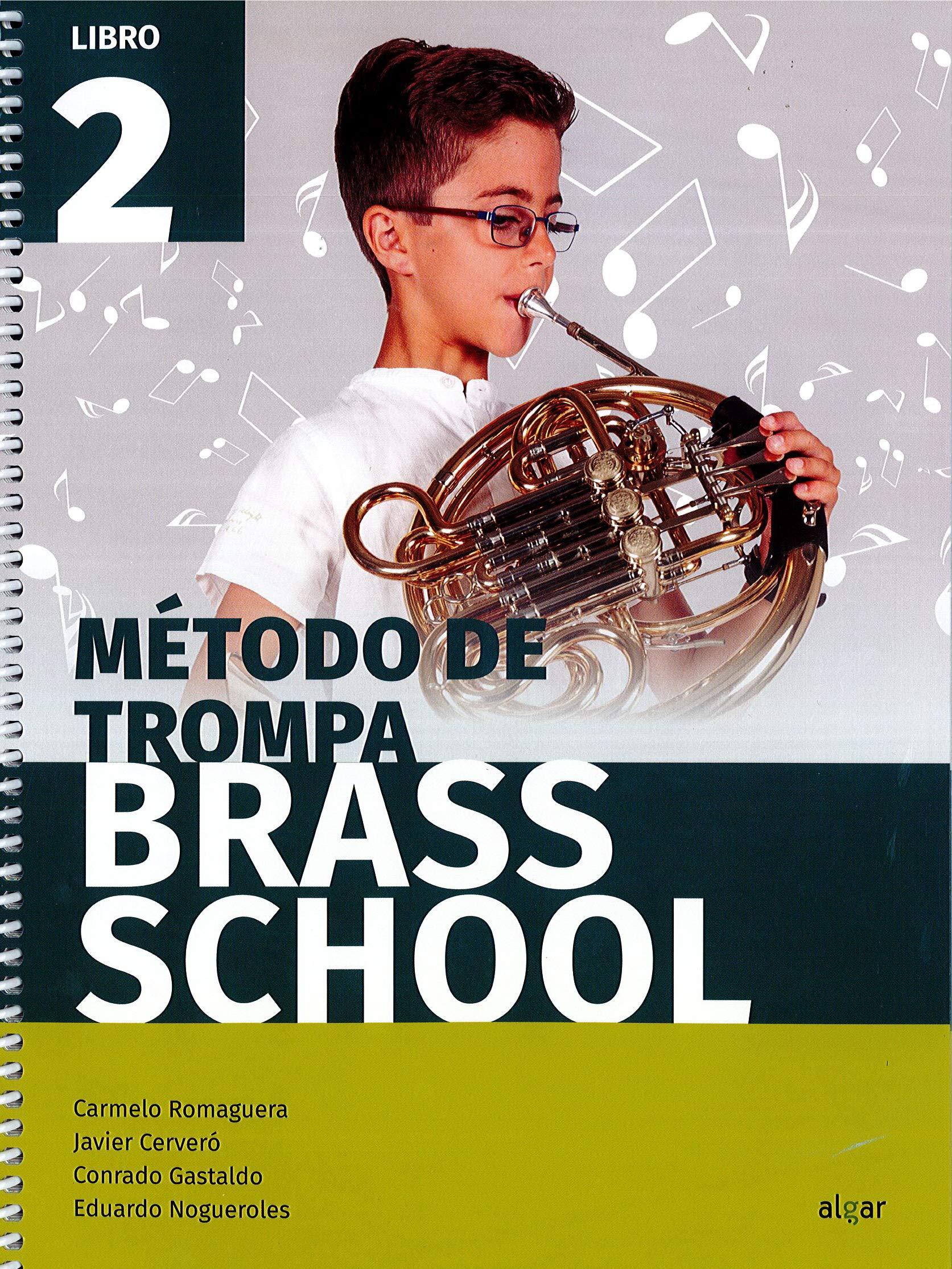 METODO DE TROMPA BRASS SCHOOL LIBRO 2 (Spanish) Paperback – 2018