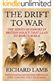 The Drift to War: The series of errors in British policy that lead to World War II