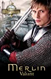 Merlin: Valiant (Merlin (older readers))
