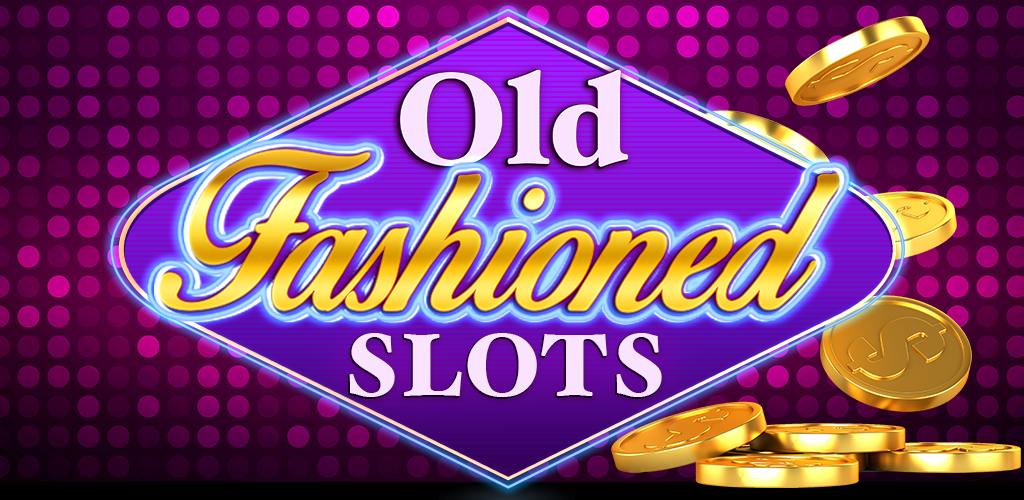 Old Fashioned Slots