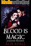 Blood is Magic: A Vampire Romance