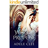 What You Propose (Anything for Love Book 2)