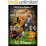 Curses and Corpses (Witch Haven Mystery - a fun cozy witch paranormal mystery Book 3)