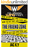 The Friend Zone: How to get out and stay out (The Awesome Wingman Book 1)