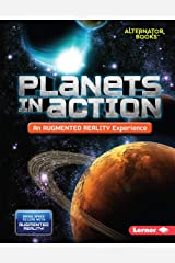 Planets in Action (An Augmented Reality Experience) (Space in Action: Augmented Reality (Alternator Books ® )) Kindle Edition