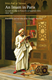 An Imam in Paris: Account of a Stay in France by an Egyptian Cleric (1826-1831) (Saqi Essentials)