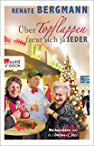 Über Topflappen freut sich ja jeder: Weihnachten mit der Online-Omi (German Edition)