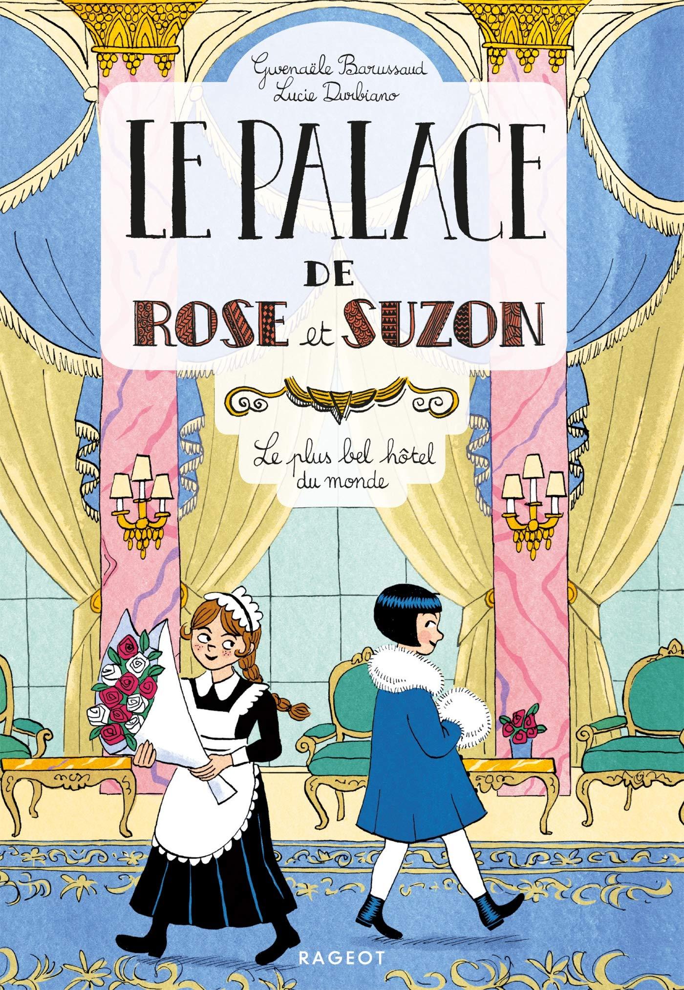 Le palace de Rose et Suzon de Gwenaele Barussaud et Lucie Durbiano 91GOSRR0EgL