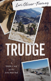 Trudge: A Midlife Crisis on the John Muir Trail