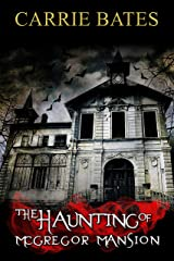 The Haunting of McGregor Mansion Kindle Edition
