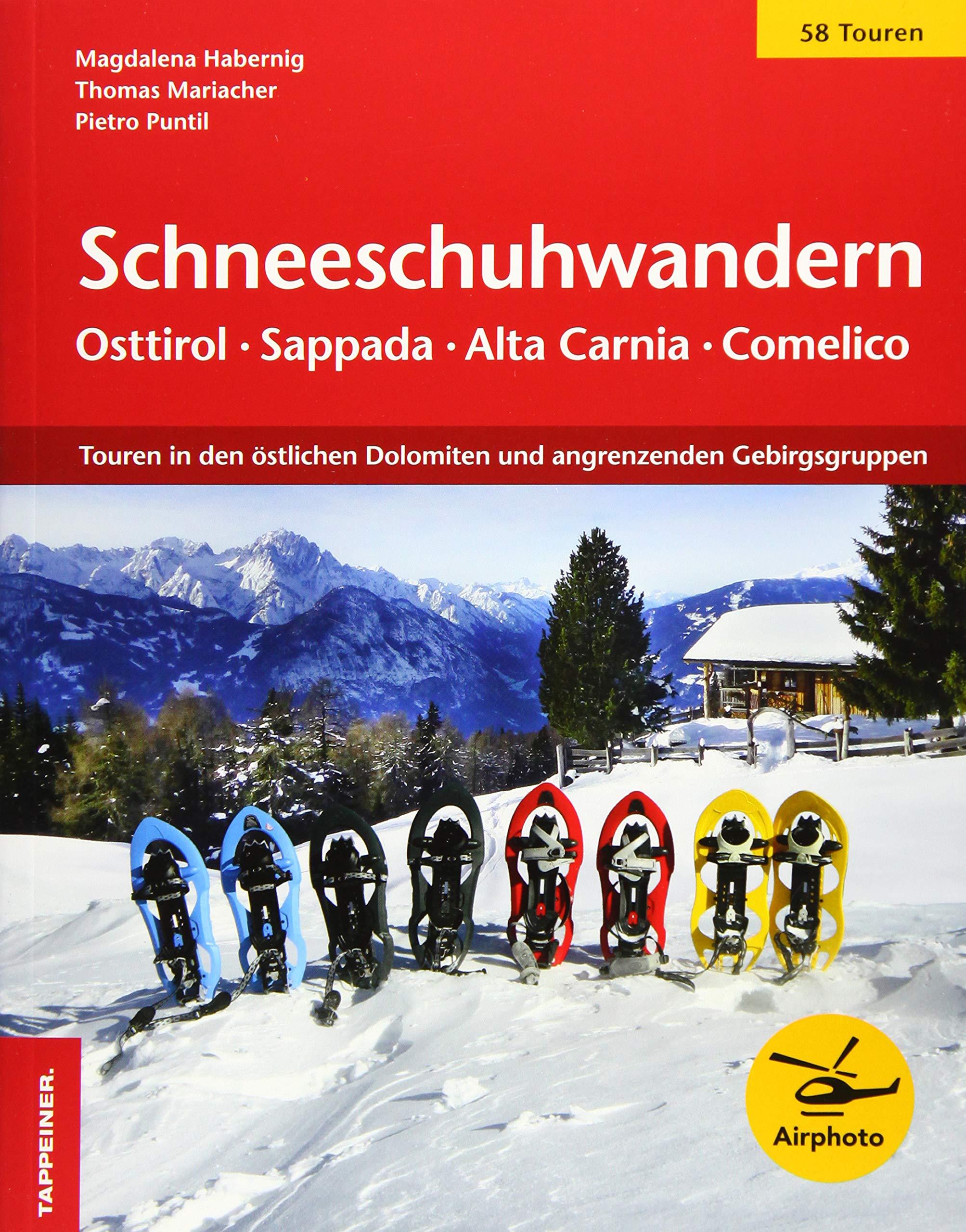 Schneeschuhwandern Ostirol   Sappada Pladen   Comelico  Die Schönsten Schneeschuhtouren In Den östlichen Dolomiten