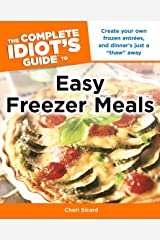 The Complete Idiot's Guide to Easy Freezer Meals Paperback