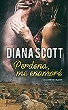 Perdona, me enamoré: Novela Romántica. Más de 100.000 lectores han leído esta saga (Saga infidelidades nº 5) (Spanish Edition)
