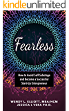 Fearless: How to Avoid Self-Sabotage and Become a Successful Start up Entrepreneur