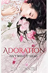 Adoration: Isn't What It Seems (Love Isn't What It Seems Book 2) Kindle Edition