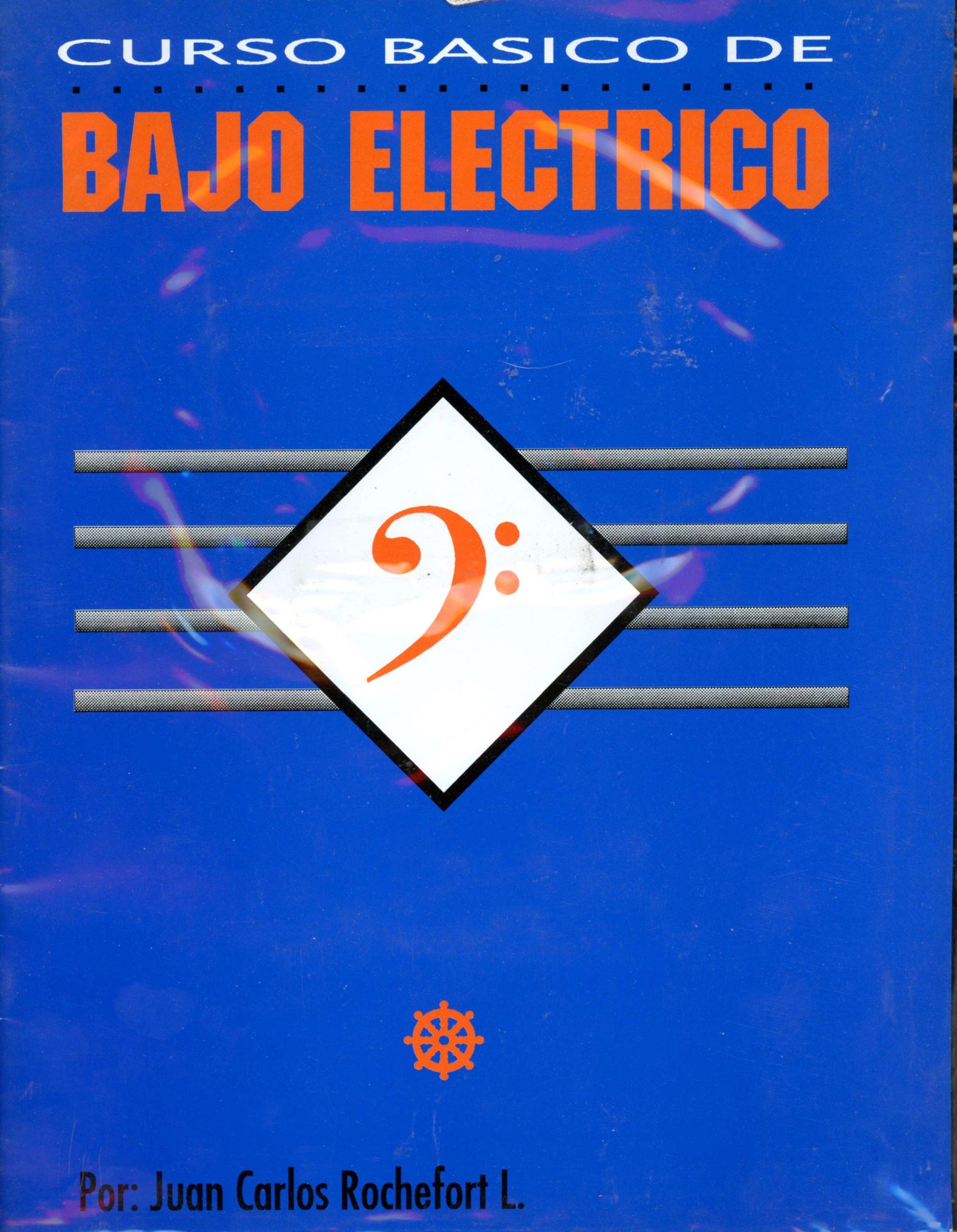 Curso Basico De Bajo Electrico: Juan Carlos Rochefort L ...