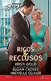 Ricos & Reclusos: Harlequin Desejo - ed. 252