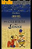 Am Nil 2 - Die Geliebte der Sonne: Historischer Roman (German Edition)
