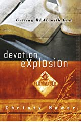Devotion Explosion: Getting Real with God Paperback