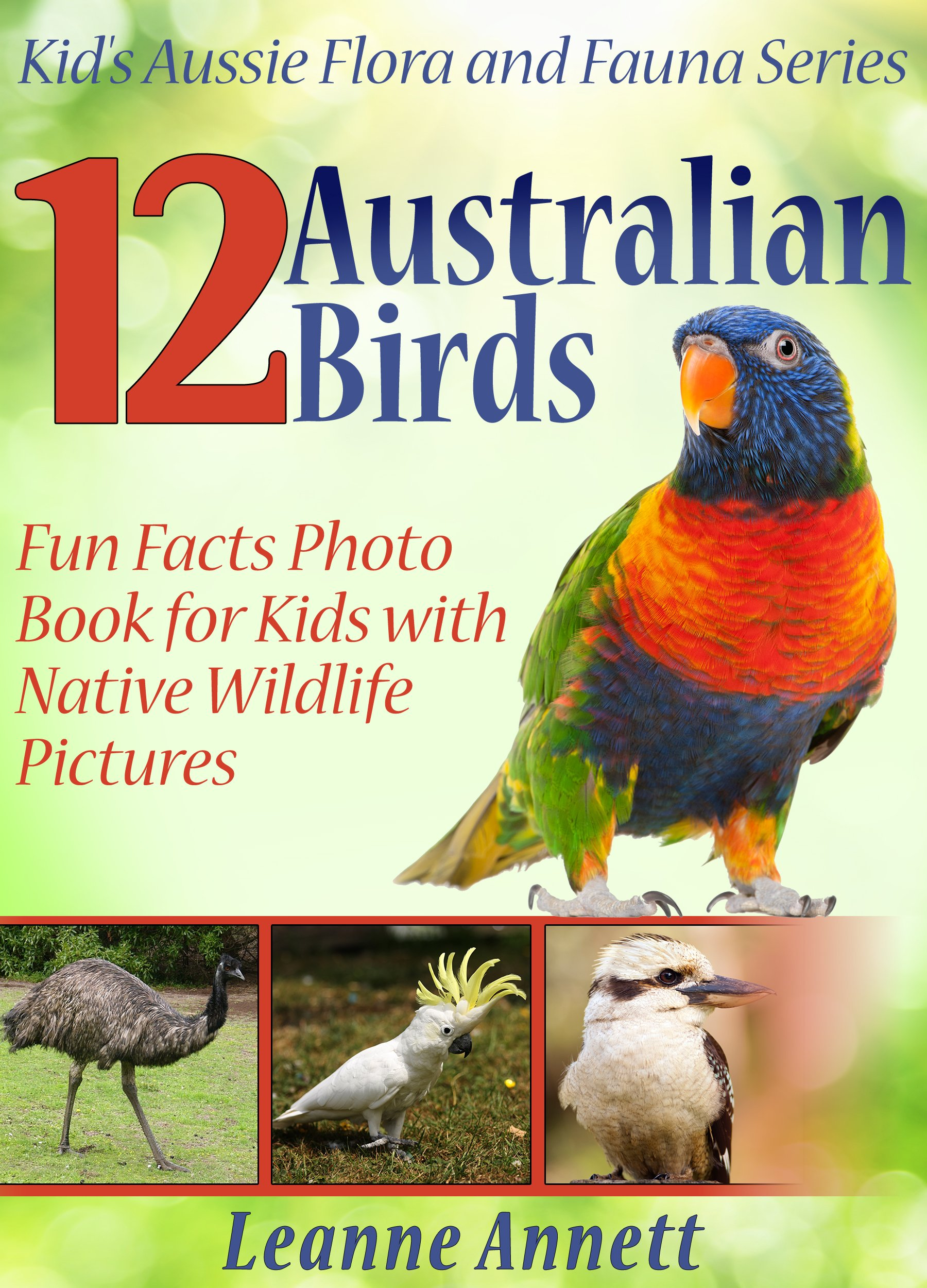 12 Australian Birds! Kids Book About Birds: Fun Animal Facts Photo Book for Kids with Native Wildlife Pictures (Kid's Aussie Flora and Fauna Series 1) (English Edition)