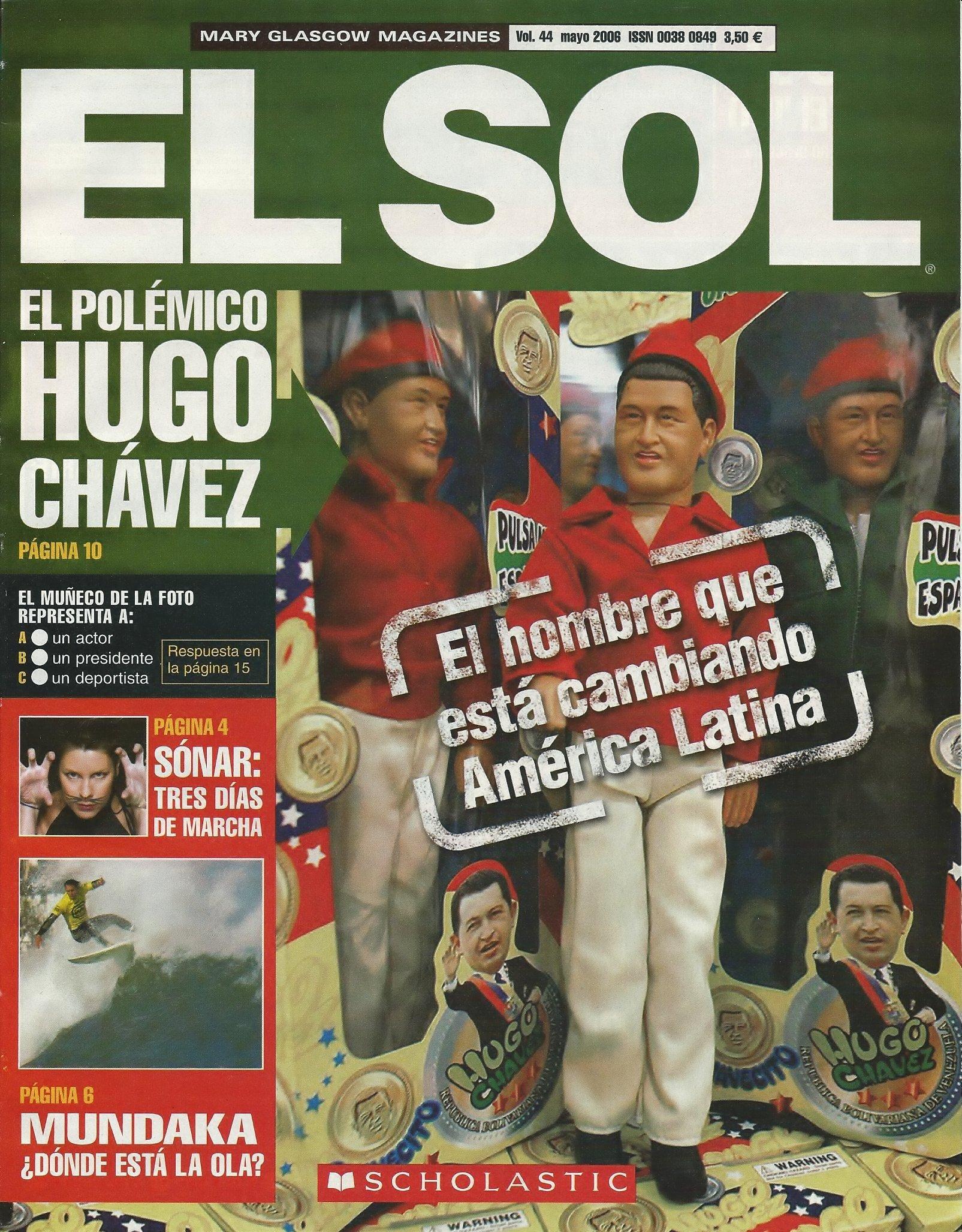 Read Online El Sol. Scholastic Spanish Magazine. Vol. 44. May 2006. El Polemico Hugo Chavez. (El Sol, 44) ebook