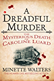 A Dreadful Murder: The Mysterious Death of Caroline Luard (Quick Reads 2013)