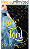 For The Love of A Lord: The Story Lillian Craig and Lord Errol Campbell: Clean Regency Romance (Enraptured Regency Romance Book 1)