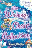 The Wishing-Chair Collection: Three Books of Magical Short Stories in One Bumper Edition!: Three stories in one! (The Wishing-Chair Series)