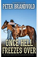 Once Hell Freezes Over (A Sheriff Ben Stillman Western) Kindle Edition