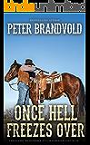 Once Hell Freezes Over (A Sheriff Ben Stillman Western)