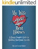 My Wife Hates Loves Rent Houses