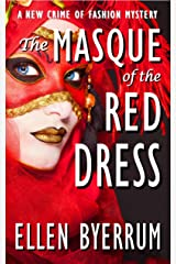 The Masque of the Red Dress: A Crime of Fashion Mystery (The Crime of Fashion Mysteries Book 11) Kindle Edition
