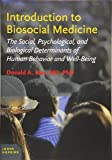 Introduction to Biosocial Medicine: The Social, Psychological, and Biological Determinants of Human Behavior and Well-Being