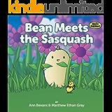 Bean Meets the Sasquash (Bean in the Garden Book 3)