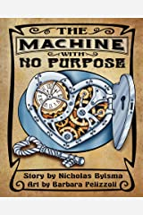 The Machine With No Purpose Kindle Edition