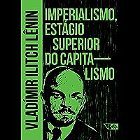 Imperialismo, estágio superior do capitalismo (Arsenal Lênin) (Portuguese Edition)