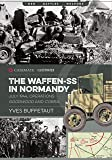 The Waffen-Ss in Normandy: July 1944, Operations Goodwood and Cobra