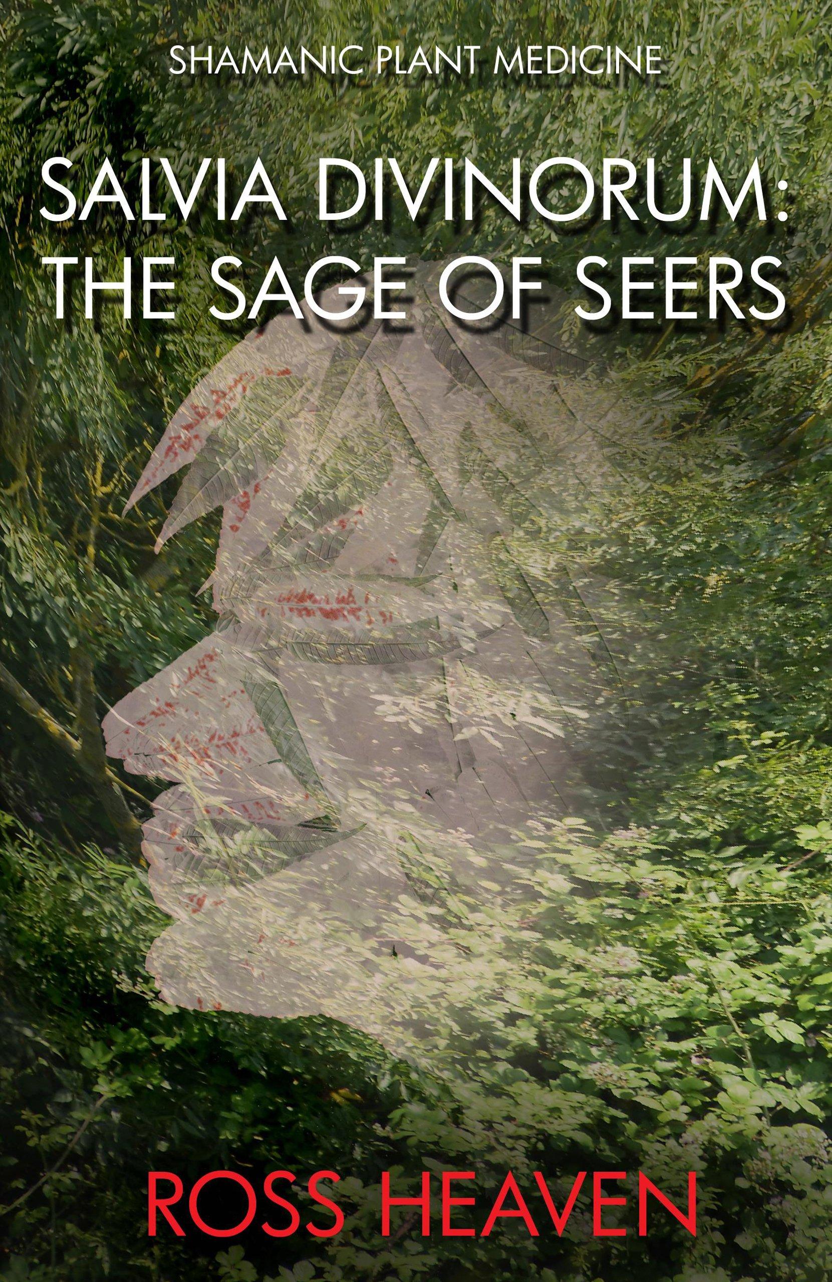 Download Shamanic Plant Medicine - Salvia Divinorum: The Sage of the Seers pdf epub