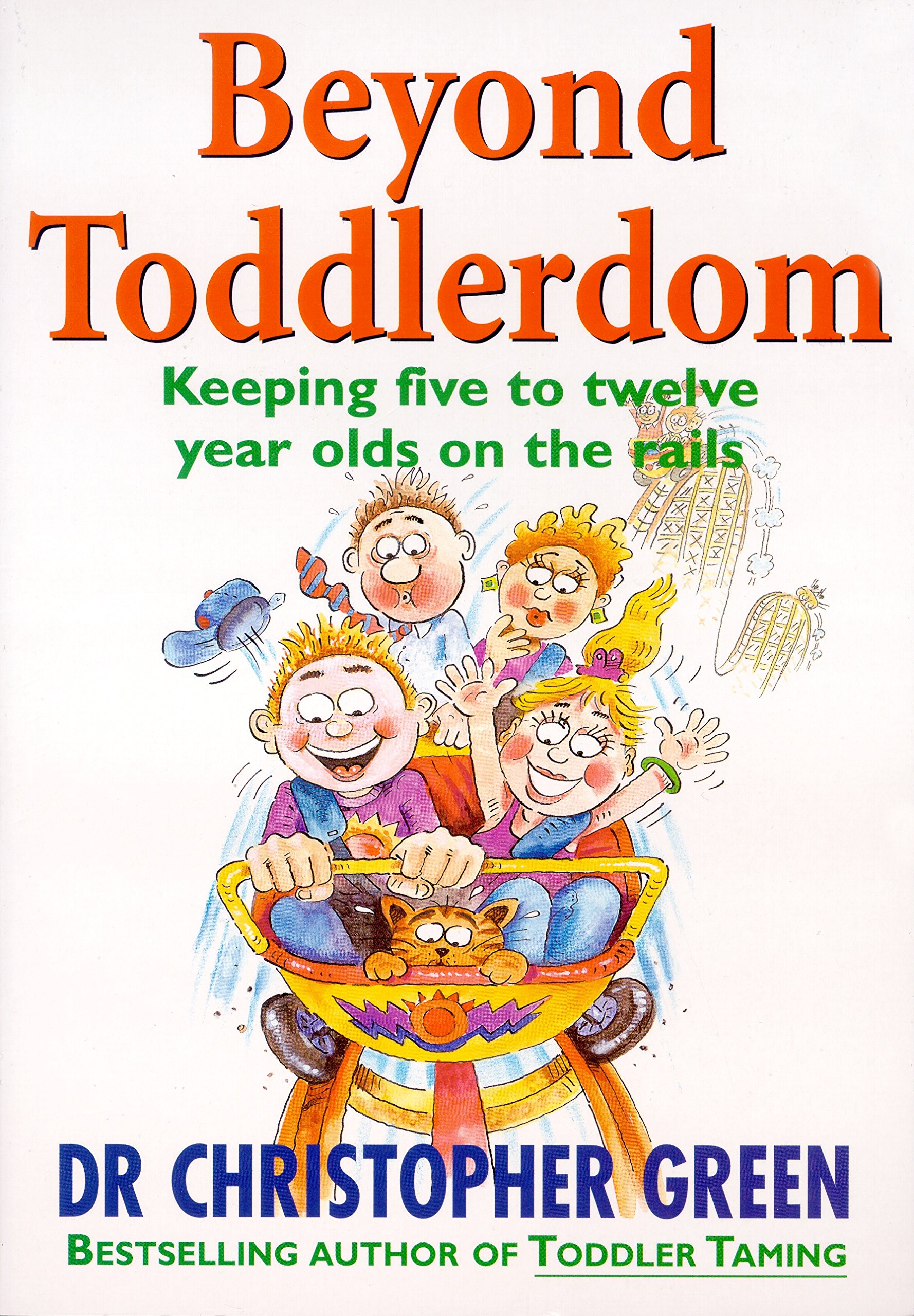 Beyond Toddlerdom - Keeping Five To Twelve Year Olds On The Rails pdf epub