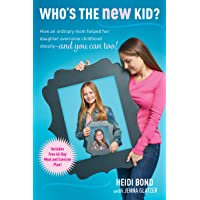Who's the New Kid?: How an Ordinary Mom Helped Her Daughter Overcome Childhood Obesity...